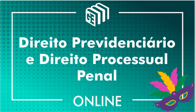 Direito Previdenciário e Direito Processual Penal
