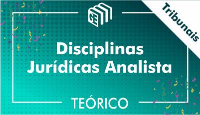 Disciplinas Jurídicas Analista Tribunais - Teórico