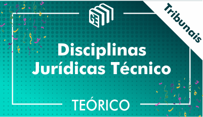 Disciplinas Jurídicas Técnico Tribunais - Teórico