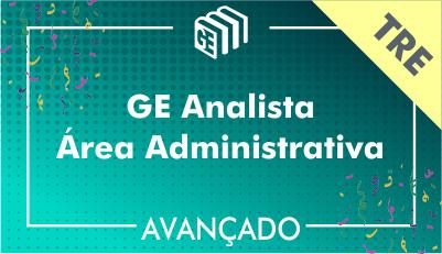 GE Analista Administrativo TRE - Avançado