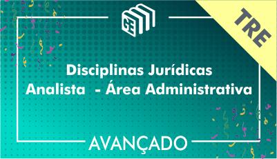 Disciplinas Jurídicas  Analista Administrativo TRE - Avançado