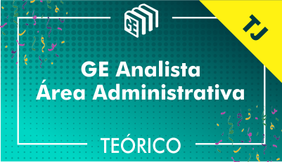 GE Analista Administrativo TJ - Teórico