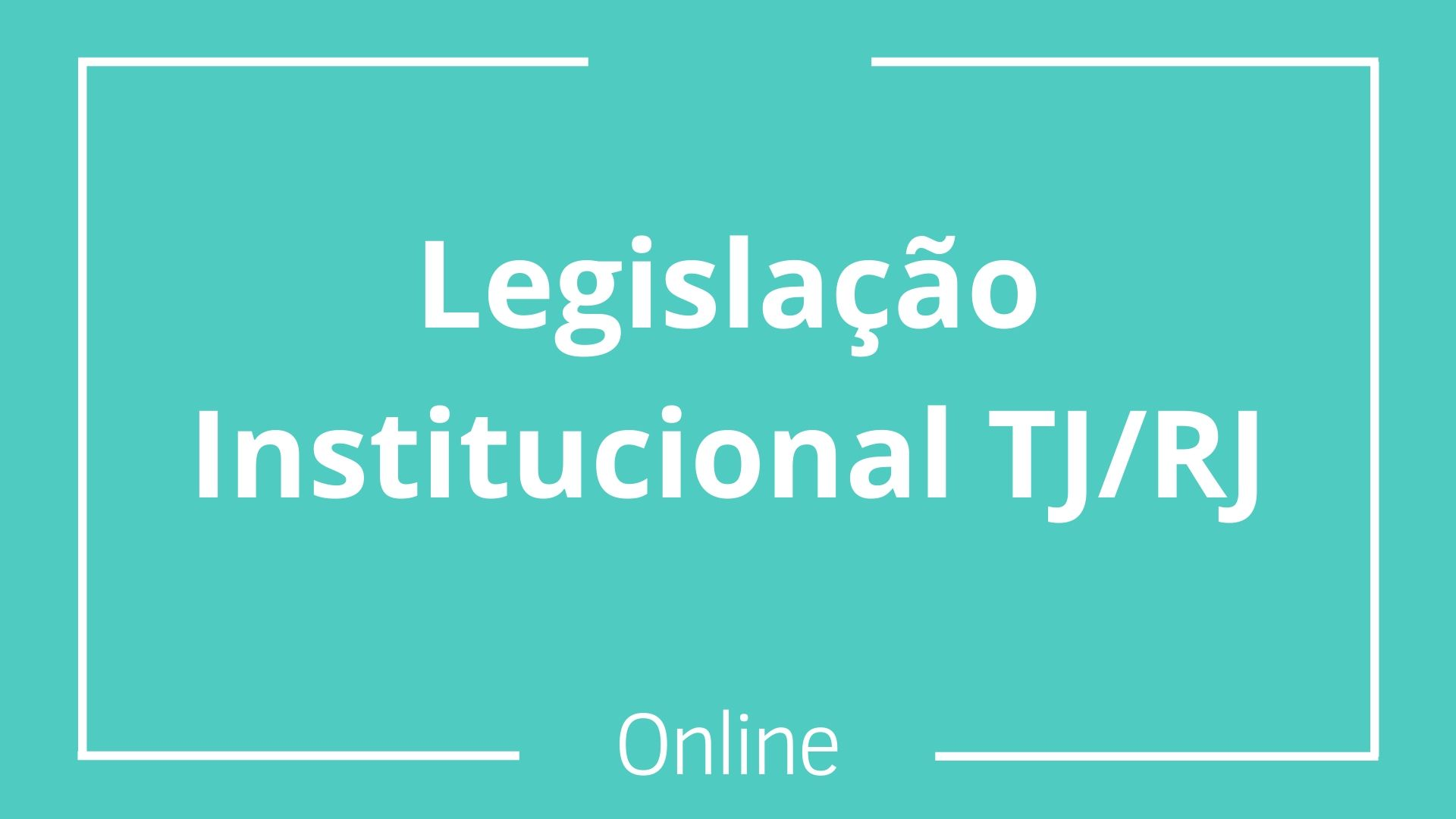 Legislação Institucional do TJ/RJ
