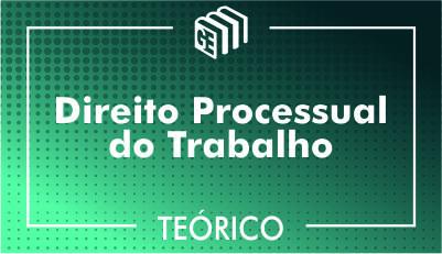 Direito Processual do Trabalho - Teórico