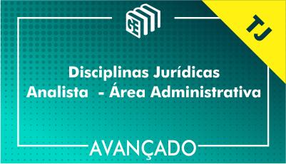 DJ Analista Administrativo TJ - Avançado