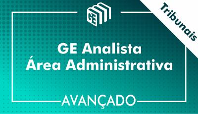 GE Analista Administrativo Tribunais - Avançado