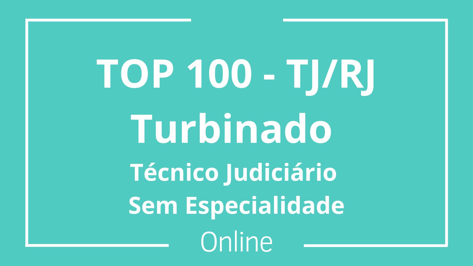 TOP 100 - TJ/RJ Turbinado - Técnico Judiciário - Sem Especialidade