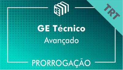 2019/2020 - GE Técnico TRT - Avançado - Prorrogação