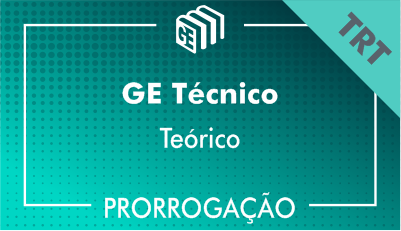 2019/2020 - GE Técnico TRT - Teórico - Prorrogação
