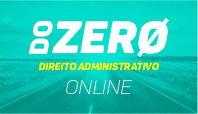 Direito Administrativo - Do Zero