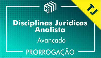 2019/2020 - Disciplinas Jurídicas Analista TJ - Avançado - Prorrogação