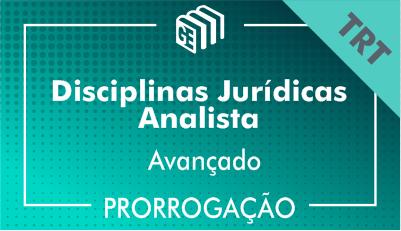 2019/2020 - Disciplinas Jurídicas Analista TRT - Avançado - Prorrogação