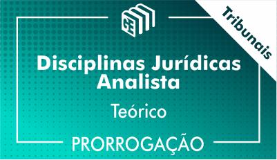 2019/2020 - Disciplinas Jurídicas Analista Tribunais - Teórico - Prorrogação