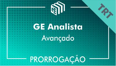 2019/2020 - GE Analista TRT - Avançado - Prorrogação