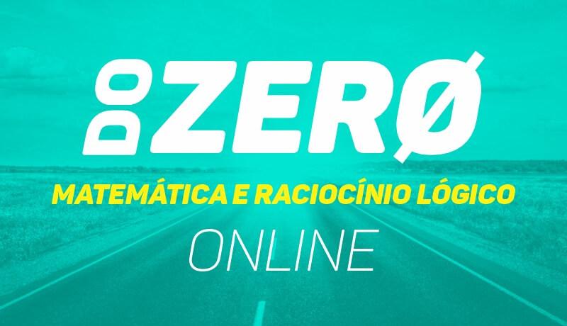 Matemática e Raciocínio Lógico - Do Zero - Online