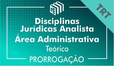 2019/2020 - Disciplinas Jurídicas Analista Administrativo TRT - Teórico - Prorrogação