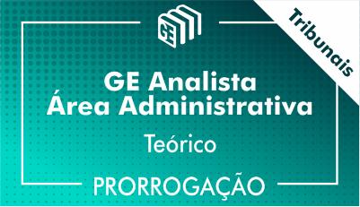 2019/2020 - GE Analista Administrativo Tribunais - Teórico - Prorrogação