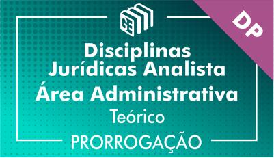 2019/2020 - Disciplinas Jurídicas Analista Administrativo DP - Teórico - Prorrogação