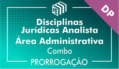 2019/2020 - Disciplinas Jurídicas Analista Administrativo DP - Combo - Prorrogação