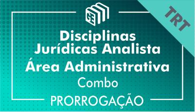 2019/2020 - Disciplinas Jurídicas Analista Administrativo TRT - Combo - Prorrogação