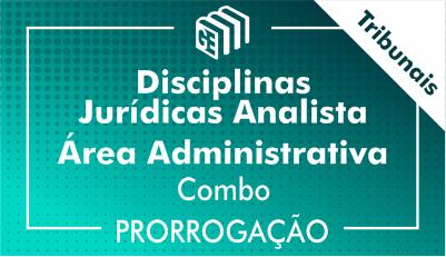 2019/2020 - Disciplinas Jurídicas - Analista Administrativo Tribunais - Combo - Prorrogação