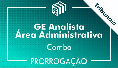 GE Analista Administrativo Tribunais - Combo - Prorrogação