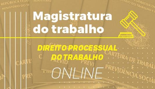 Direito Processual do Trabalho - Magistratura