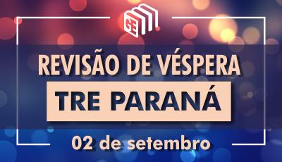 Revisão de Véspera - TRE Paraná