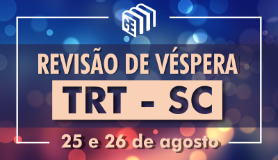 Revisão de Véspera - TRT Santa Catarina
