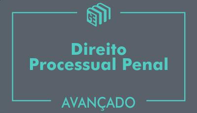 GE 2017/2018 - Direito Processual Penal - Curso Avançado - Online