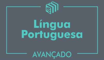 GE 2017/2018 - Língua Portuguesa - Curso Avançado - Online - 2018/3