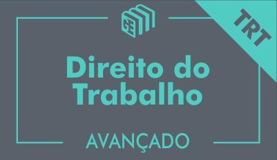 GE 2017/2018 - Direito do Trabalho - Curso Avançado - Online - 2018/3