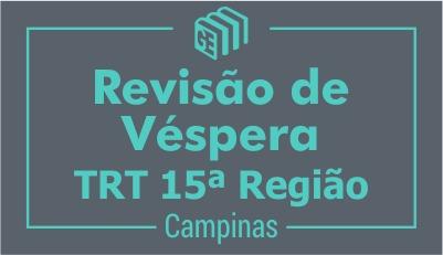 Revisão de Véspera - TRT 15ª Região