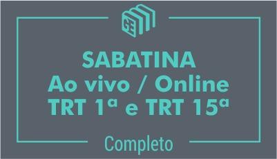 Sabatina TRT 1ª e TRT 15ª - Ao Vivo/Online