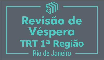 Revisão de Véspera - TRT 1ª Região