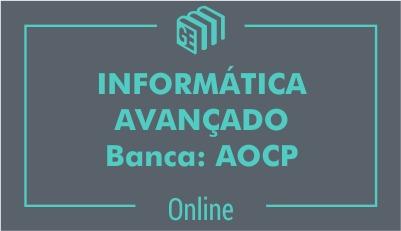 Informática Avançado - Banca: AOCP
