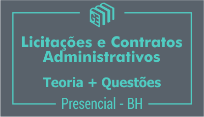 Licitações e Contratos Administrativos: Teoria + Questões - Presencial