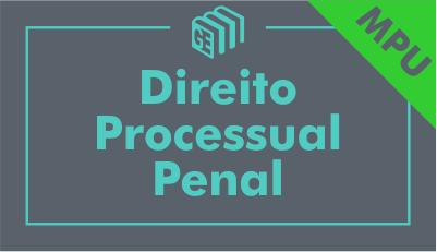 Direito Processual Penal para MPU