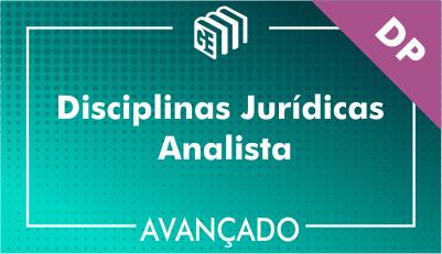 Disciplinas Jurídicas Analista DP - Avançado