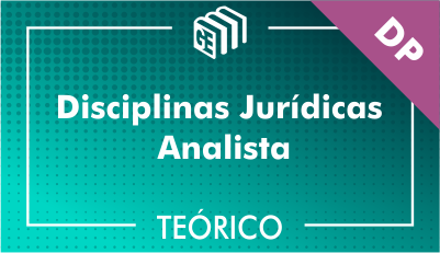 Disciplinas Jurídicas Analista DP - Teórico
