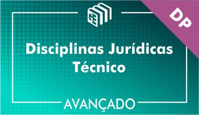 Disciplinas Jurídicas Técnico DP - Avançado