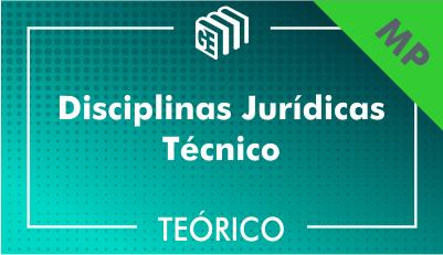 Disciplinas Jurídicas Técnico MP - Teórico