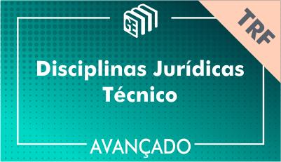 Disciplinas Jurídicas Técnico TRF - Avançado