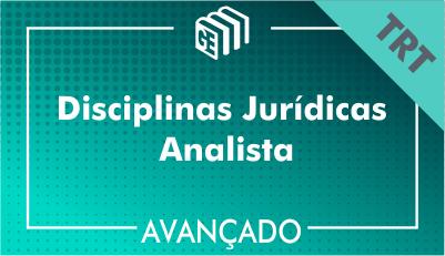 Disciplinas Jurídicas Analista TRT - Avançado