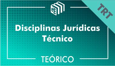 Disciplinas Jurídicas Técnico TRT - Teórico