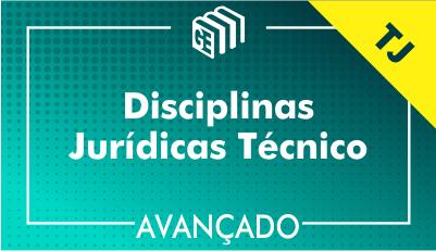 Disciplinas Jurídicas Técnico TJ - Avançado