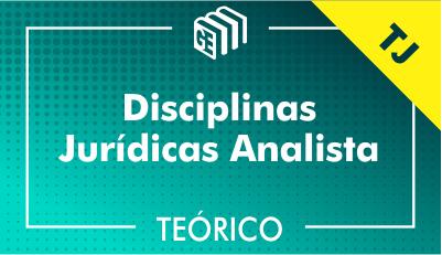 Disciplinas Jurídicas Analista TJ - Teórico