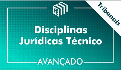 Disciplinas Jurídicas Técnico Tribunais - Avançado