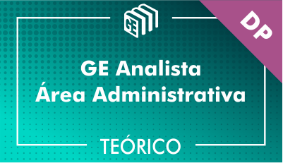 GE Analista Administrativo DP - Teórico