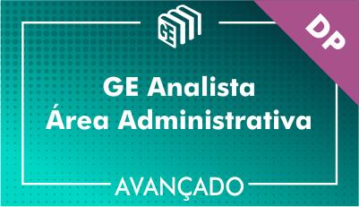 GE Analista Administrativo DP - Avançado